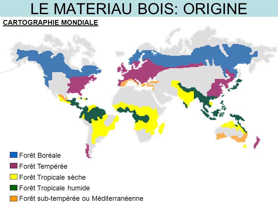 LE MATERIAU BOIS: ORIGINE CARTOGRAPHIE MONDIALE Forêt Boréale Forêt Tempérée Forêt Tropicale sèche Forêt Tropicale humide Forêt sub-tempérée ou Médite