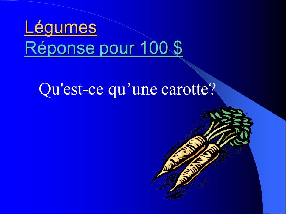 Légumes Réponse pour 100 $ Réponse pour 100 $ Réponse pour 100 $ Qu'est-ce quune carotte?