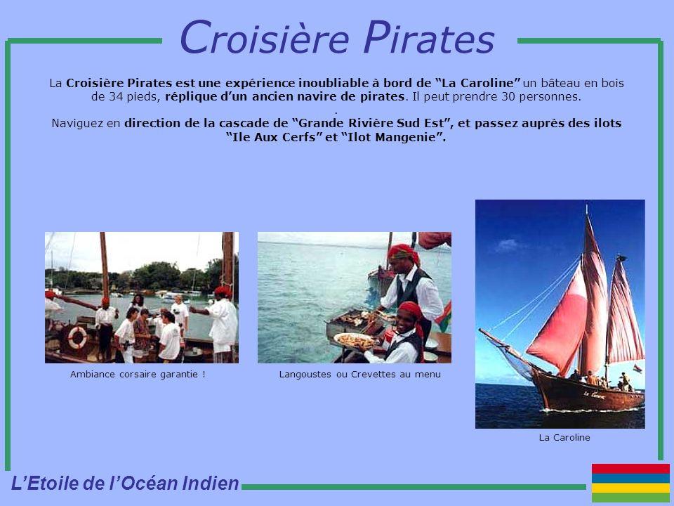 C roisière P irates La Croisière Pirates est une expérience inoubliable à bord de La Caroline un bâteau en bois de 34 pieds, réplique dun ancien navire de pirates.