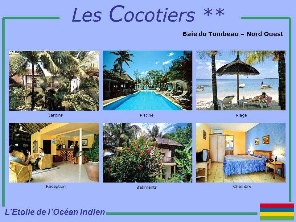 Les C ocotiers ** Baie du Tombeau – Nord Ouest PiscineJardins Bâtiments Plage RéceptionChambre LEtoile de lOcéan Indien