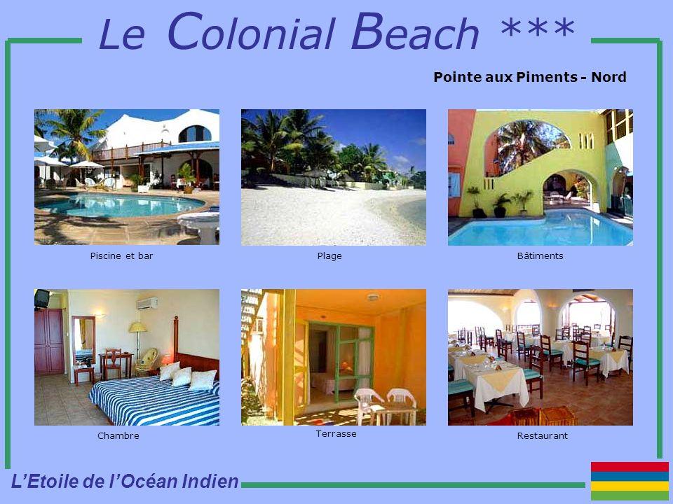 Le C olonial B each *** Pointe aux Piments - Nord BâtimentsPiscine et bar ChambreRestaurant Terrasse Plage LEtoile de lOcéan Indien
