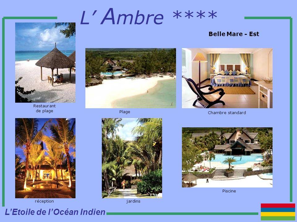 L A mbre **** Belle Mare - Est Piscine Plage Chambre standard Restaurant de plage jardinsréception LEtoile de lOcéan Indien