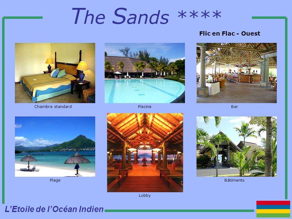 T he S ands **** Flic en Flac - Ouest PiscineBar Lobby BâtimentsPlage Chambre standard LEtoile de lOcéan Indien