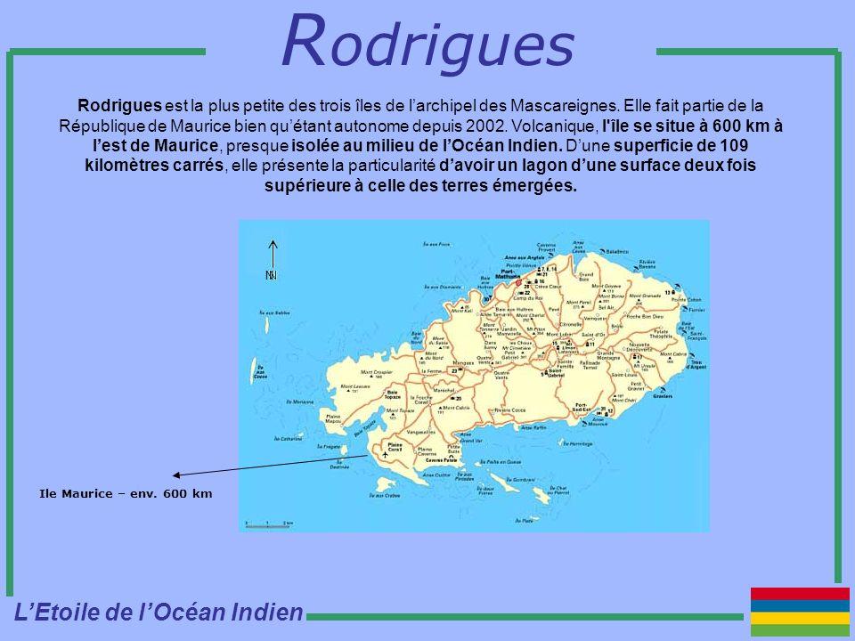 R odrigues Rodrigues est la plus petite des trois îles de larchipel des Mascareignes.