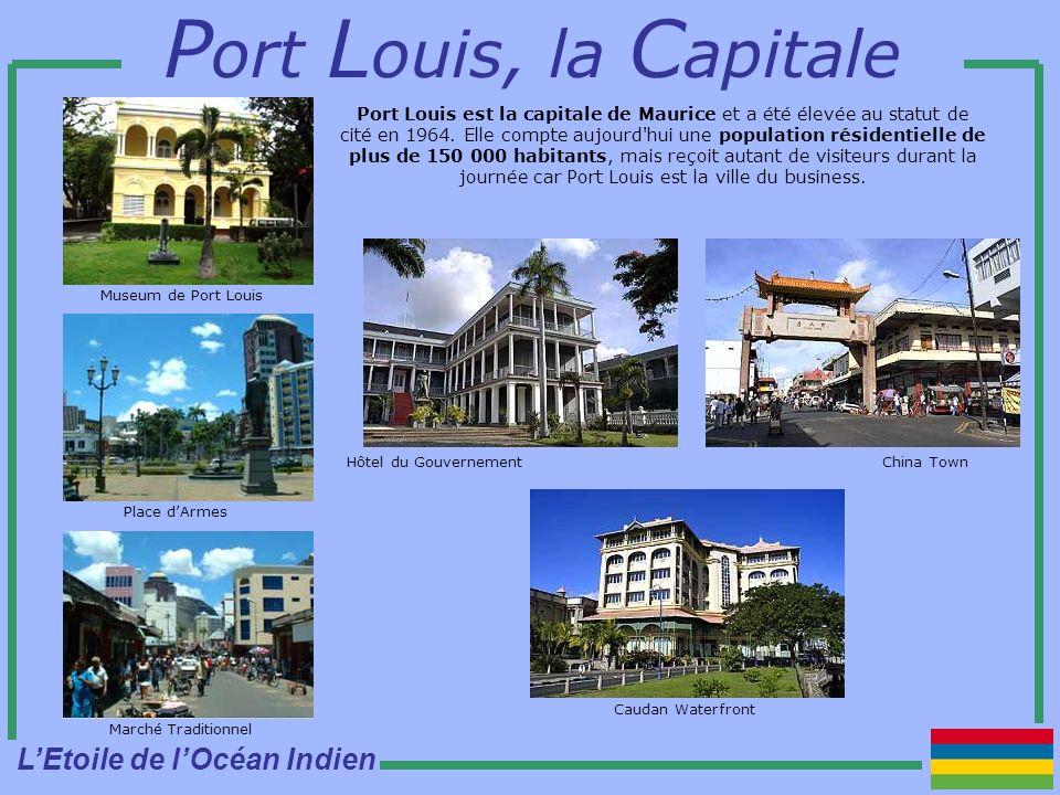 China Town P ort L ouis, la C apitale Port Louis est la capitale de Maurice et a été élevée au statut de cité en 1964.