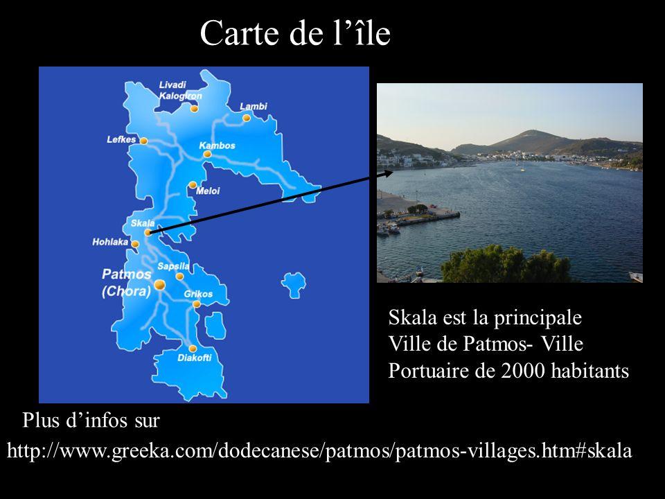http://www.greeka.com/dodecanese/patmos/patmos-villages.htm#skala Skala est la principale Ville de Patmos- Ville Portuaire de 2000 habitants Plus dinf