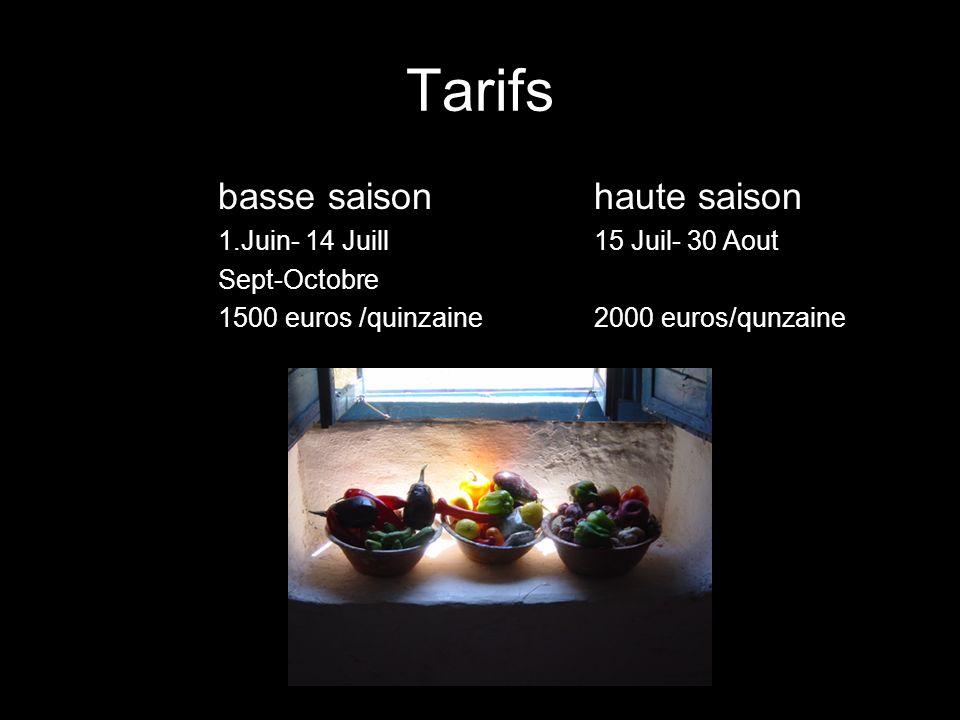 Tarifs basse saison 1.Juin- 14 Juill Sept-Octobre 1500 euros /quinzaine haute saison 15 Juil- 30 Aout 2000 euros/qunzaine