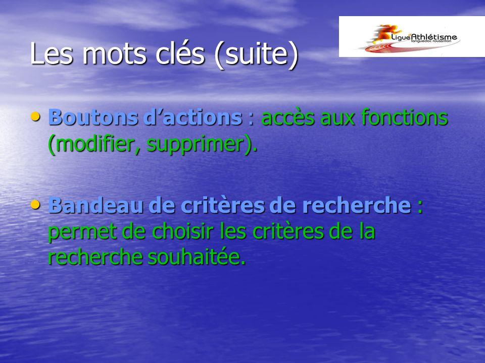 Boutons dactions : accès aux fonctions (modifier, supprimer). Boutons dactions : accès aux fonctions (modifier, supprimer). Bandeau de critères de rec