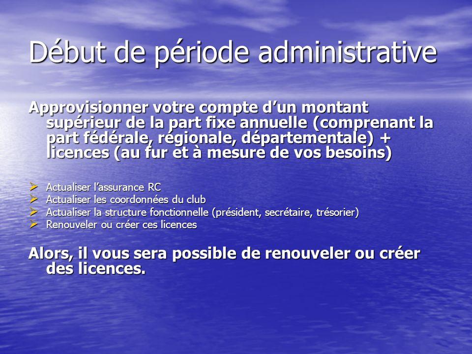 Début de période administrative Approvisionner votre compte dun montant supérieur de la part fixe annuelle (comprenant la part fédérale, régionale, dé