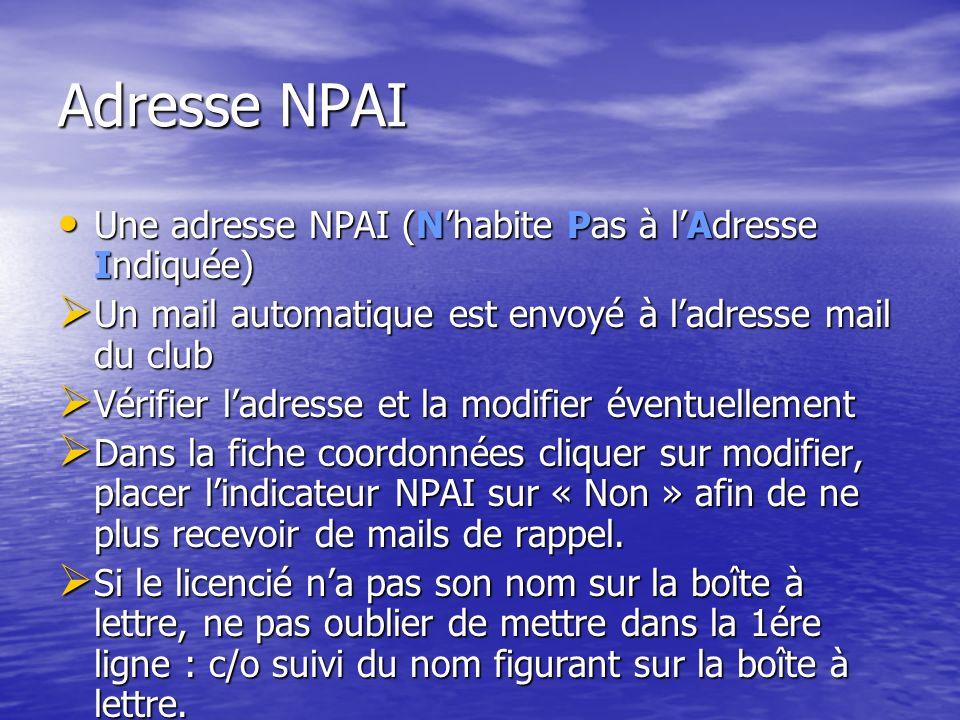 Adresse NPAI Une adresse NPAI (Nhabite Pas à lAdresse Indiquée) Une adresse NPAI (Nhabite Pas à lAdresse Indiquée) Un mail automatique est envoyé à la