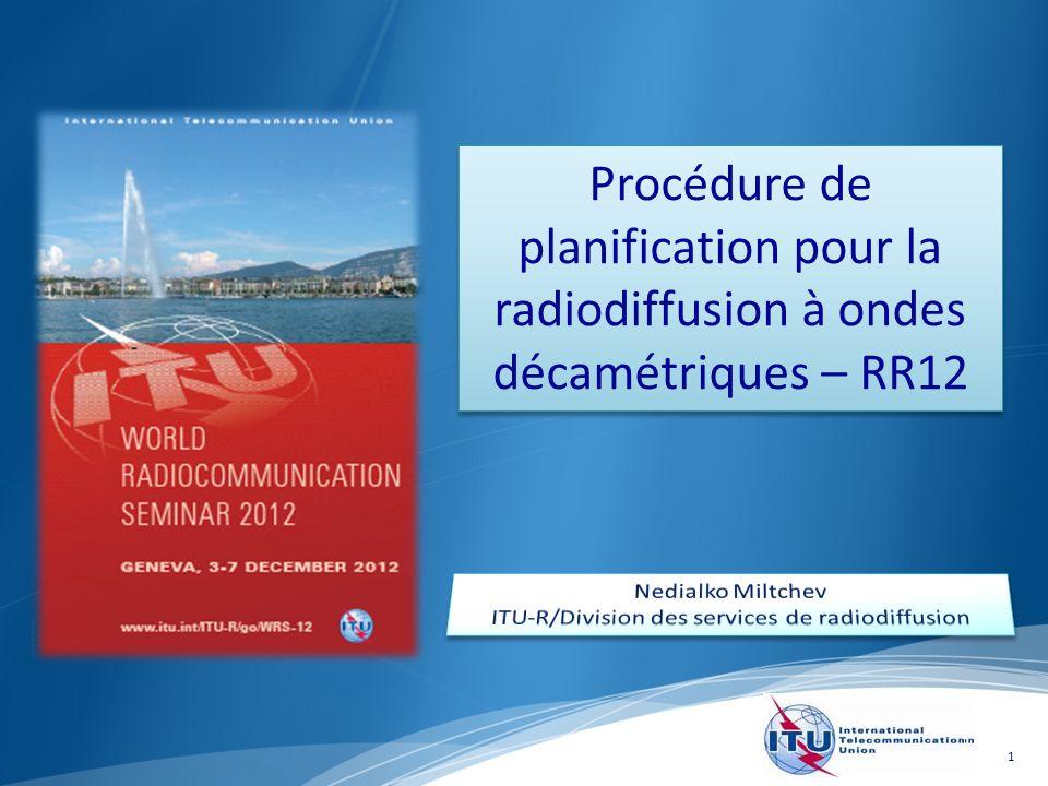 1 Procédure de planification pour la radiodiffusion à ondes décamétriques – RR12