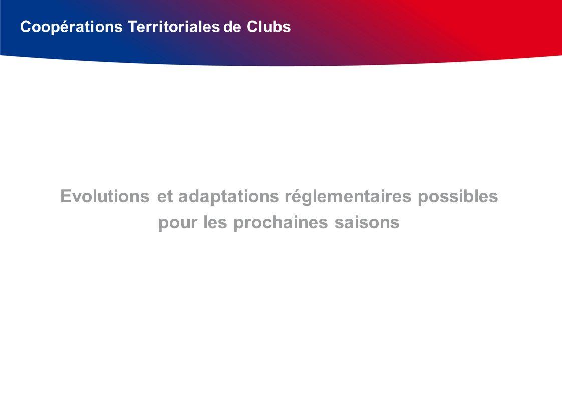 Coopérations Territoriales de Clubs Evolutions et adaptations réglementaires possibles pour les prochaines saisons