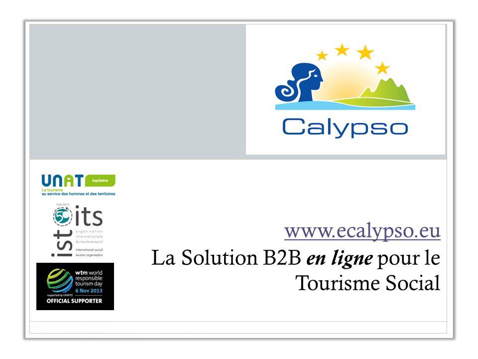 www.ecalypso.eu La Solution B2B en ligne pour le Tourisme Social