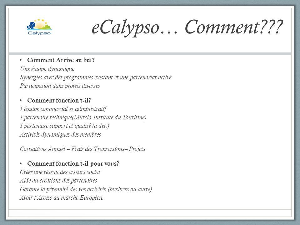 eCalypso… Comment??.Comment Arrive au but.