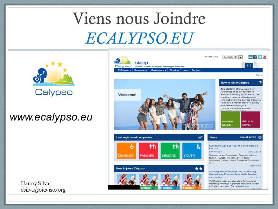 Viens nous Joindre ECALYPSO.EU www.ecalypso.eu Danny Silva: dsilva@oits-isto.org