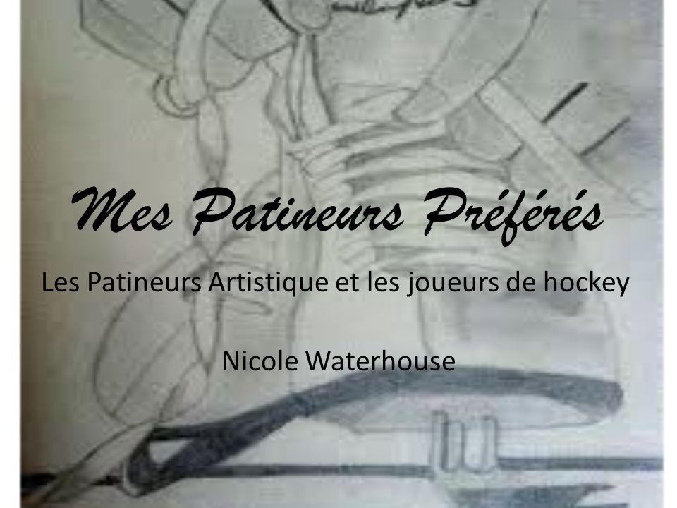 Mes Patineurs Préférés Nicole Waterhouse Les Patineurs Artistique et les joueurs de hockey