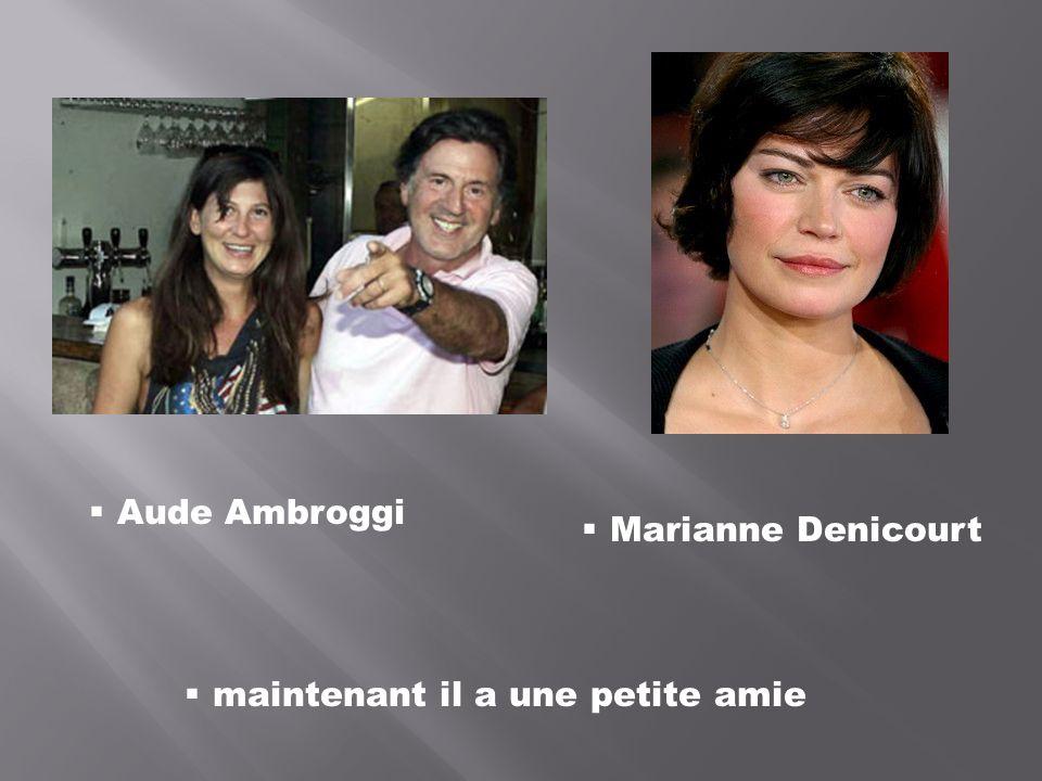Aude Ambroggi Marianne Denicourt maintenant il a une petite amie