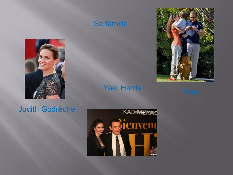 Sa famille Judith Godrèche Yael Harris Noé