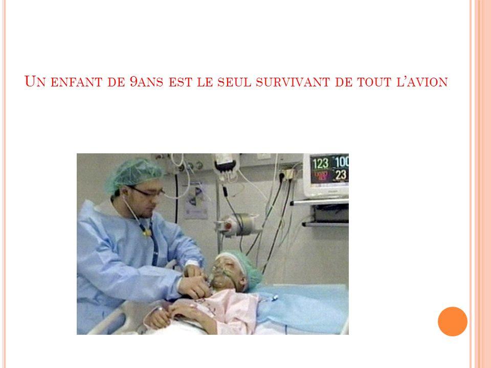 U N ENFANT DE 9 ANS EST LE SEUL SURVIVANT DE TOUT L AVION