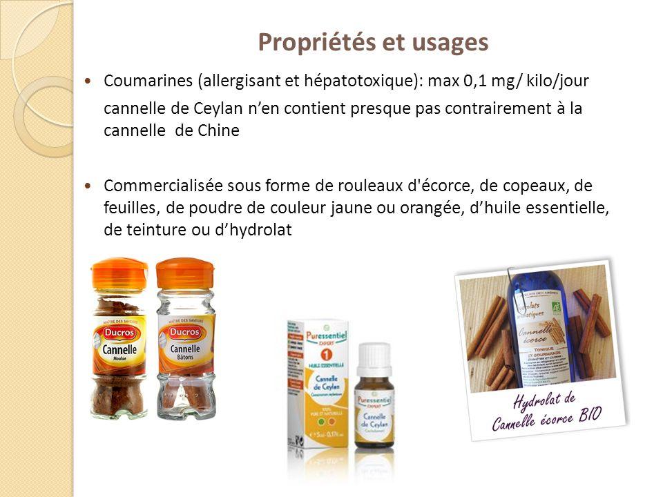Propriétés et usages Coumarines (allergisant et hépatotoxique): max 0,1 mg/ kilo/jour cannelle de Ceylan nen contient presque pas contrairement à la c