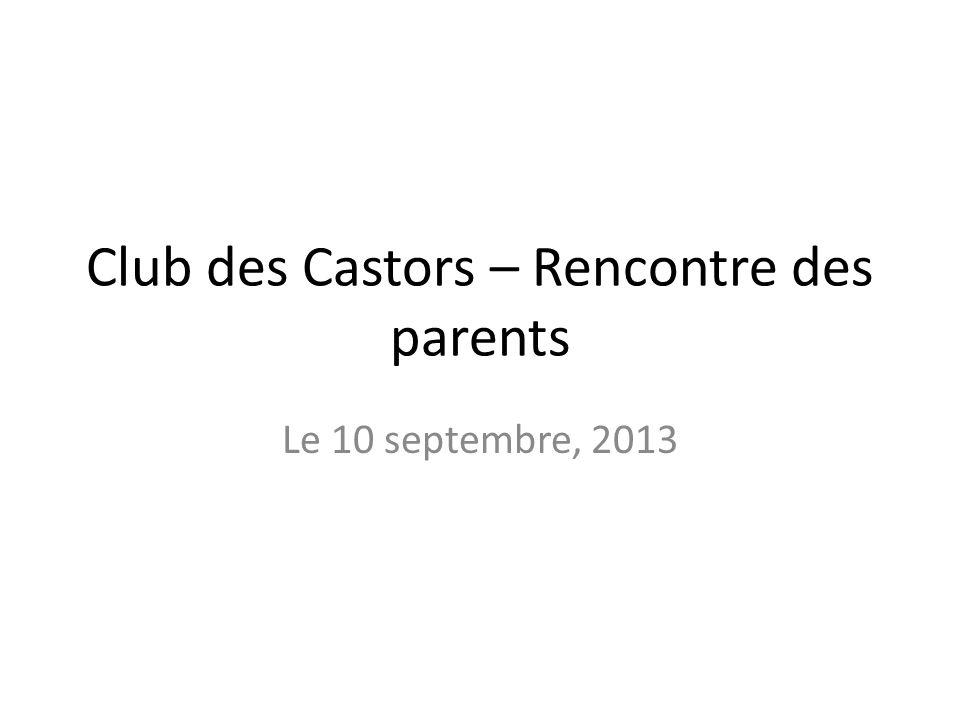 Points à couvrir Club des Castors et activités de Volleyball scolaire; Plan pour 2013-14; Représentant déquipes; Assemblée générale annuelle; Autres;