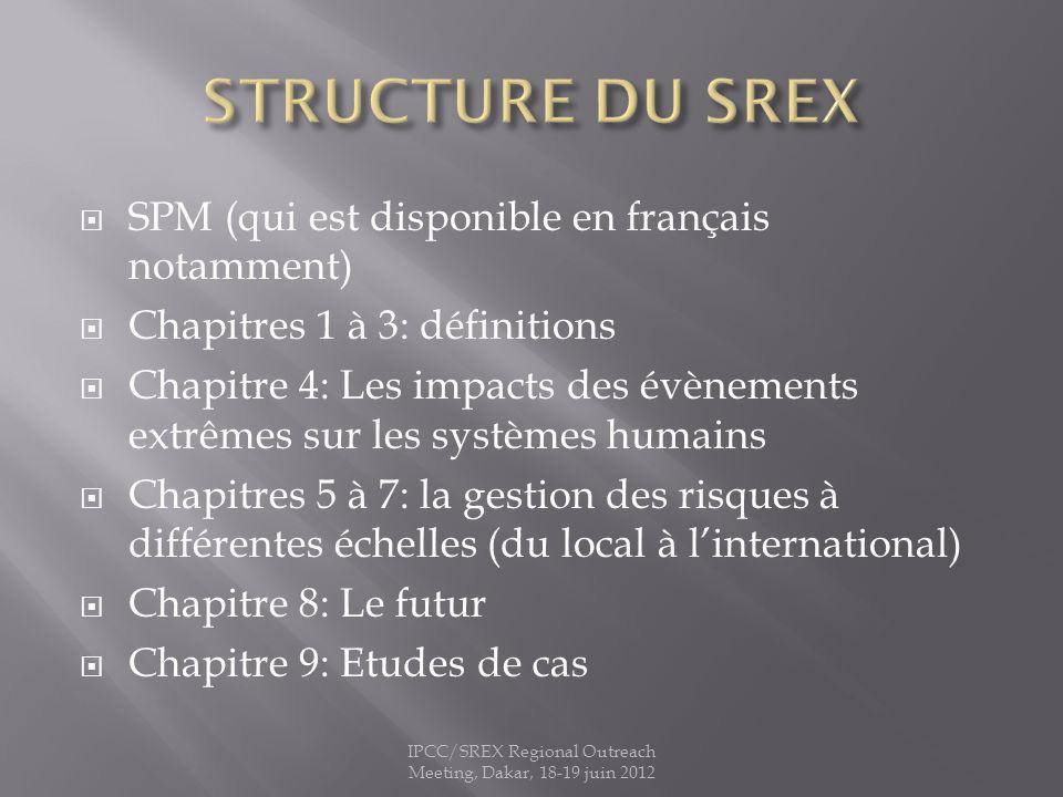 SPM (qui est disponible en français notamment) Chapitres 1 à 3: définitions Chapitre 4: Les impacts des évènements extrêmes sur les systèmes humains C
