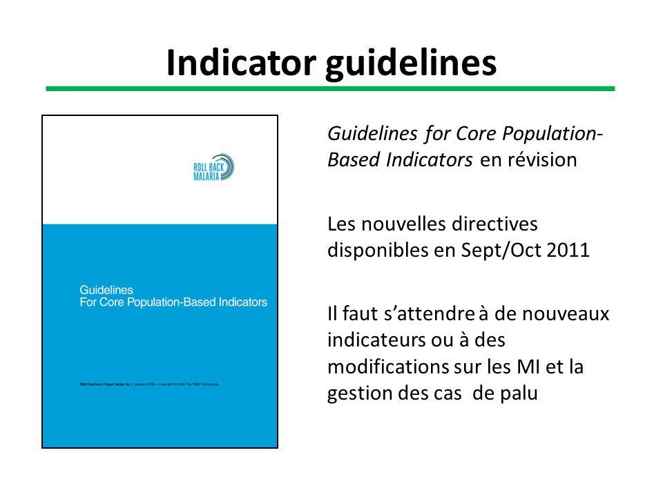 Guidelines for Core Population- Based Indicators en révision Les nouvelles directives disponibles en Sept/Oct 2011 Il faut sattendre à de nouveaux ind