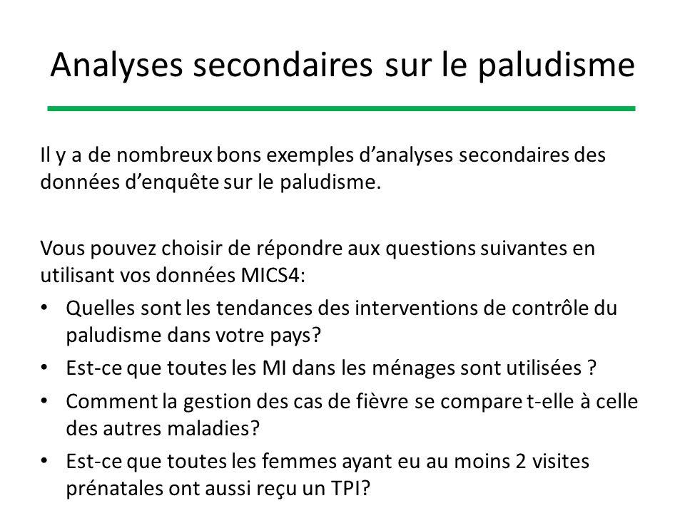 Analyses secondaires sur le paludisme Il y a de nombreux bons exemples danalyses secondaires des données denquête sur le paludisme. Vous pouvez choisi