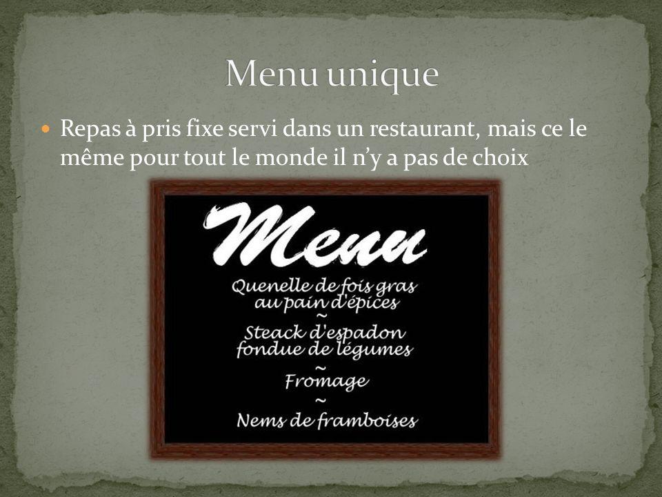 Repas à pris fixe servi dans un restaurant, mais ce le même pour tout le monde il ny a pas de choix