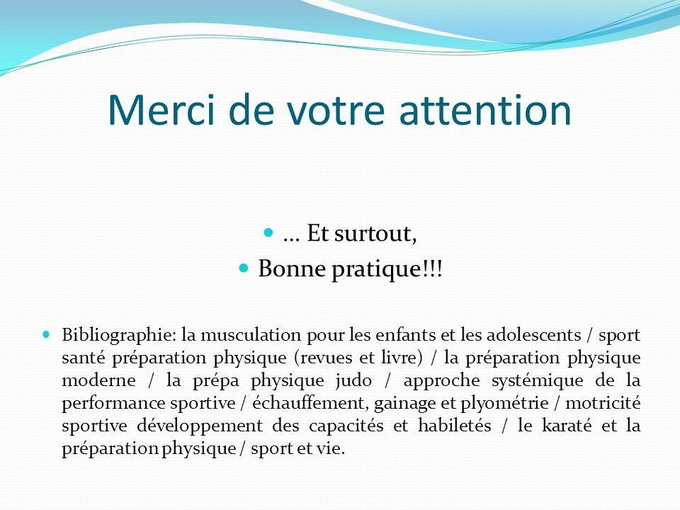 Merci de votre attention … Et surtout, Bonne pratique!!.