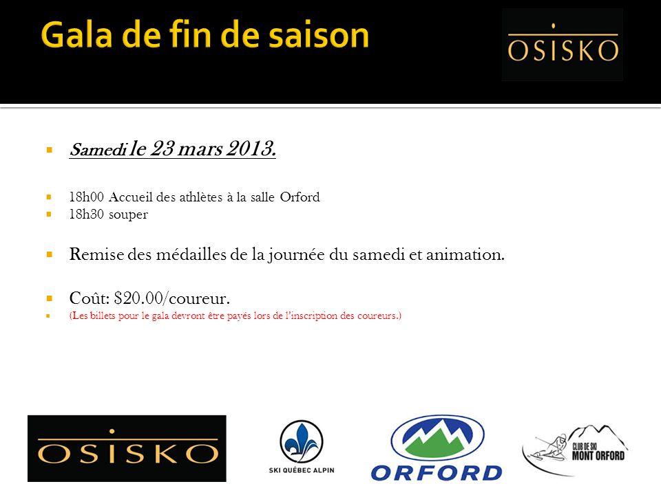Samedi le 23 mars 2013. 18h00 Accueil des athlètes à la salle Orford 18h30 souper Remise des médailles de la journée du samedi et animation. Coût: $20