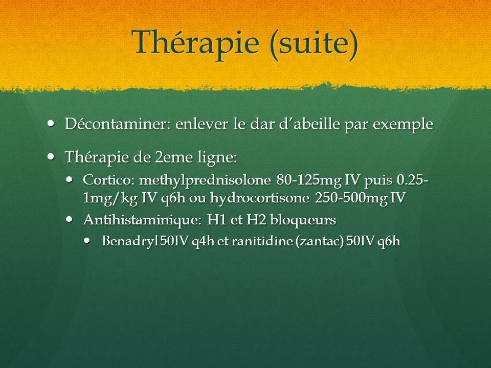 Thérapie (suite) Décontaminer: enlever le dar dabeille par exemple Décontaminer: enlever le dar dabeille par exemple Thérapie de 2eme ligne: Thérapie