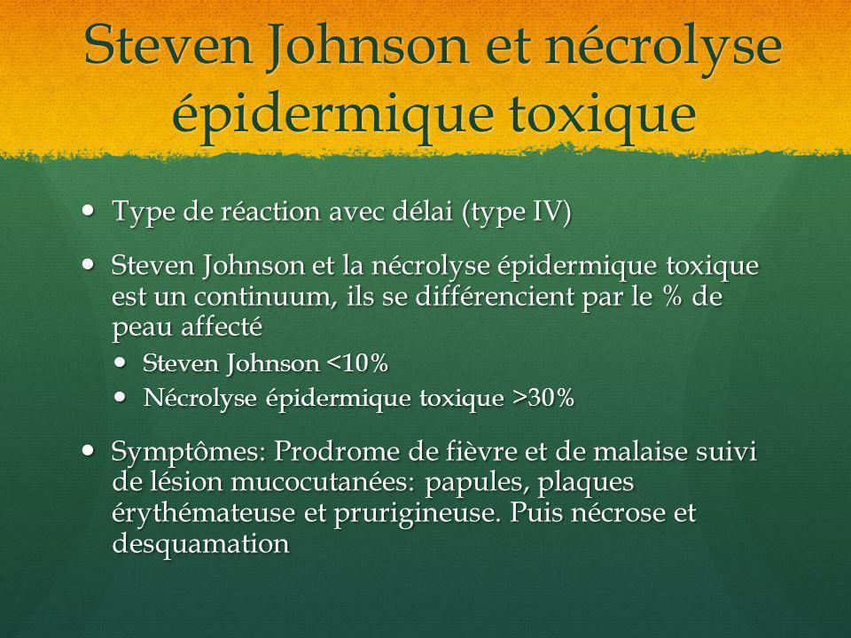 Steven Johnson et nécrolyse épidermique toxique Type de réaction avec délai (type IV) Type de réaction avec délai (type IV) Steven Johnson et la nécro