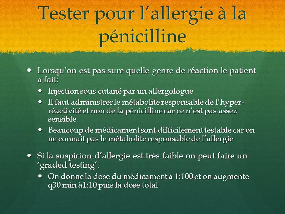 Tester pour lallergie à la pénicilline Lorsquon est pas sure quelle genre de réaction le patient a fait: Lorsquon est pas sure quelle genre de réactio