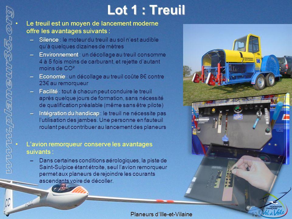 Planeurs dIlle-et-Vilaine 13 Lot 1 : Treuil Le treuil est un moyen de lancement moderne offre les avantages suivants : –Silence –Silence : le moteur d