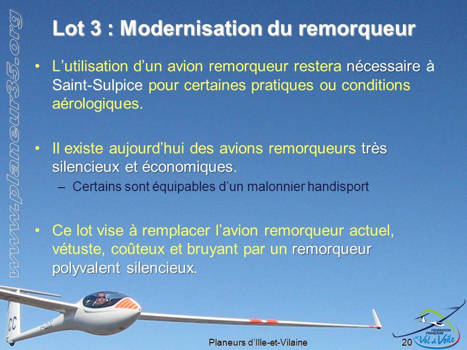 Planeurs dIlle-et-Vilaine 20 Lot 3 : Modernisation du remorqueur nécessaireLutilisation dun avion remorqueur restera nécessaire à Saint-Sulpice pour c