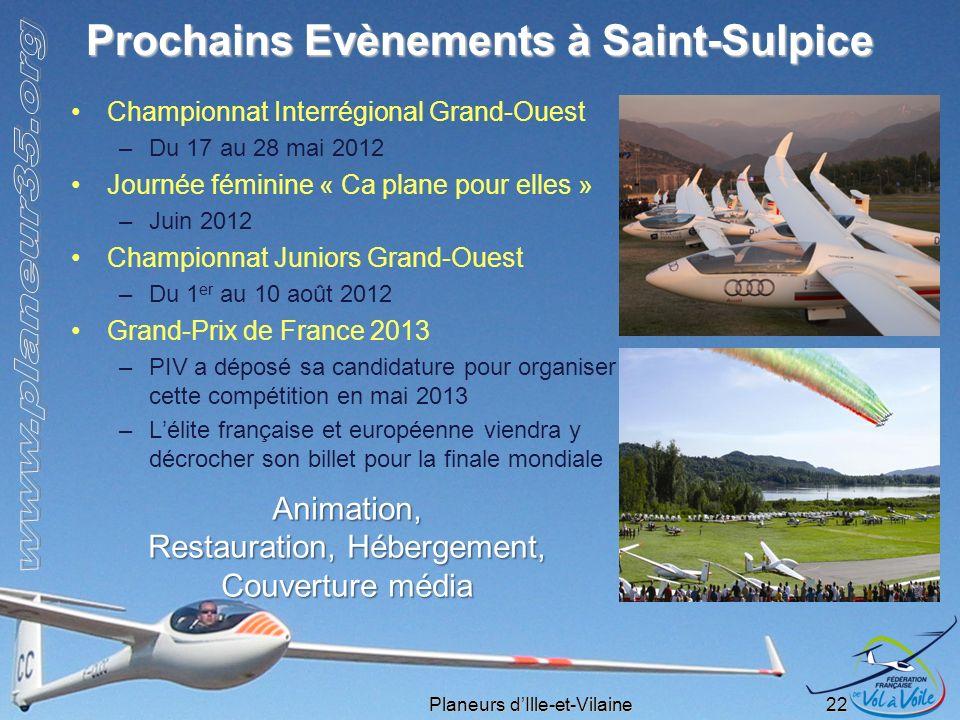 Planeurs dIlle-et-Vilaine 22 Prochains Evènements à Saint-Sulpice Championnat Interrégional Grand-Ouest –Du 17 au 28 mai 2012 Journée féminine « Ca pl
