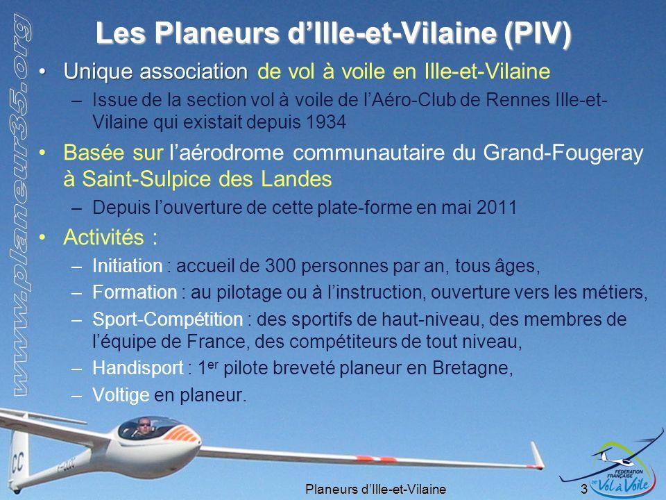 Planeurs dIlle-et-Vilaine 3 Les Planeurs dIlle-et-Vilaine (PIV) Unique associationUnique association de vol à voile en Ille-et-Vilaine –Issue de la se