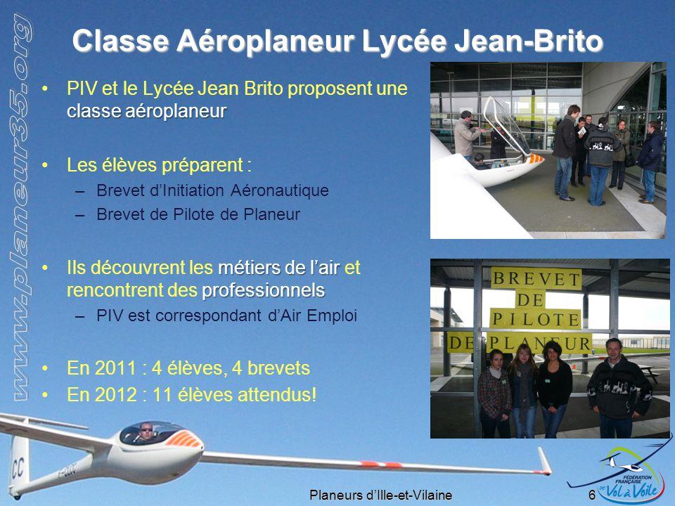 Planeurs dIlle-et-Vilaine 6 Classe Aéroplaneur Lycée Jean-Brito classe aéroplaneurPIV et le Lycée Jean Brito proposent une classe aéroplaneur Les élèv