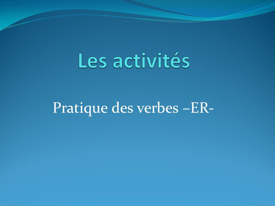 Pratique des verbes –ER-