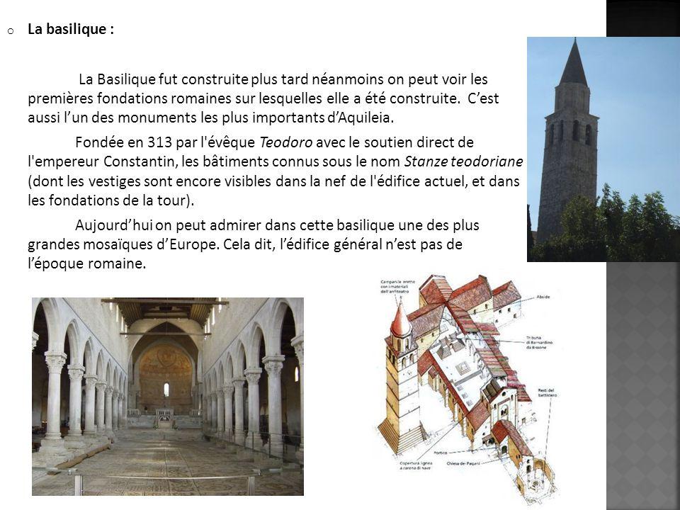 o La basilique : La Basilique fut construite plus tard néanmoins on peut voir les premières fondations romaines sur lesquelles elle a été construite.