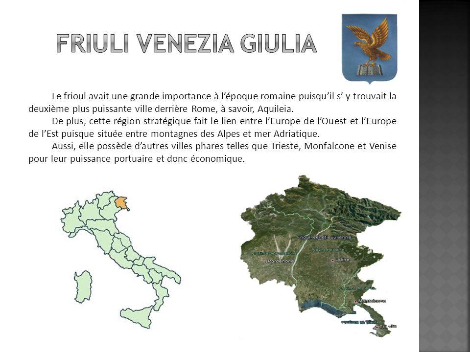 Le frioul avait une grande importance à lépoque romaine puisquil s y trouvait la deuxième plus puissante ville derrière Rome, à savoir, Aquileia. De p