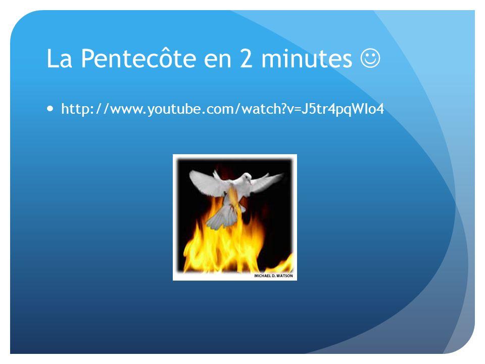 La Pentecôte en 2 minutes http://www.youtube.com/watch?v=J5tr4pqWIo4