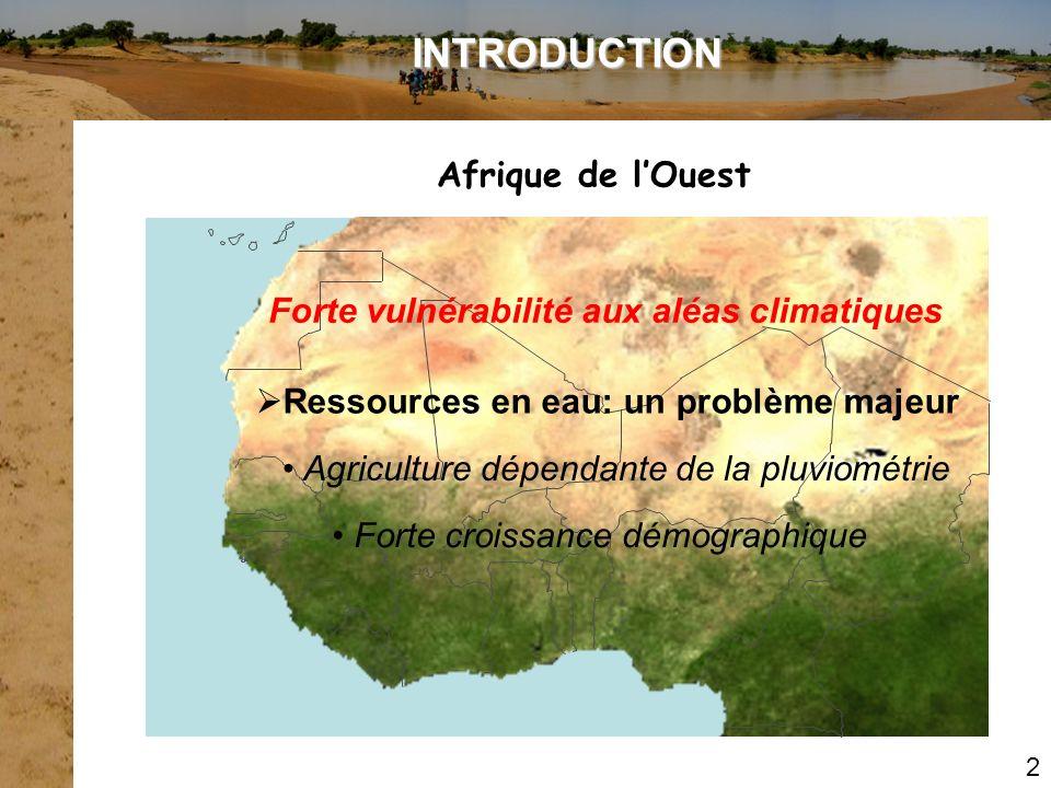 2 Afrique de lOuest Ressources en eau: un problème majeur Forte croissance démographique Agriculture dépendante de la pluviométrie INTRODUCTION Forte