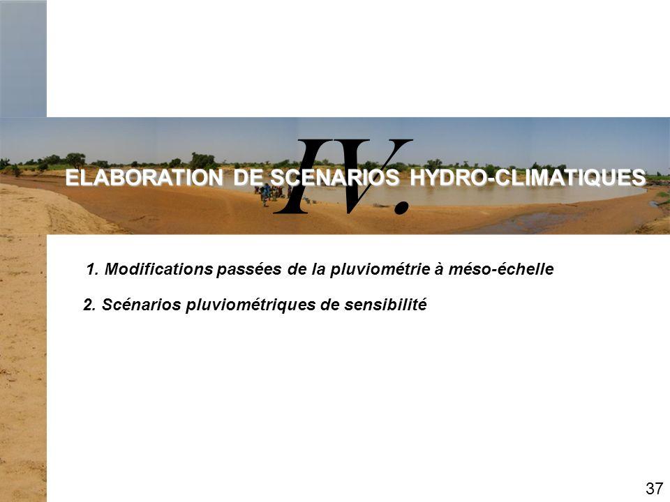 IV. ELABORATION DE SCENARIOS HYDRO-CLIMATIQUES 1. Modifications passées de la pluviométrie à méso-échelle 2. Scénarios pluviométriques de sensibilité