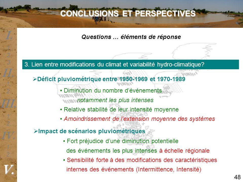 3. Lien entre modifications du climat et variabilité hydro-climatique? Déficit pluviométrique entre 1950-1969 et 1970-1989 Diminution du nombre dévéne