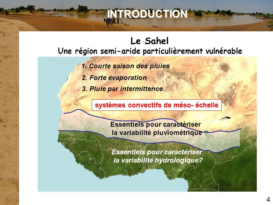 1. Courte saison des pluies 3. Pluie par intermittence INTRODUCTION systèmes convectifs de méso- échelle Essentiels pour caractériser la variabilité p