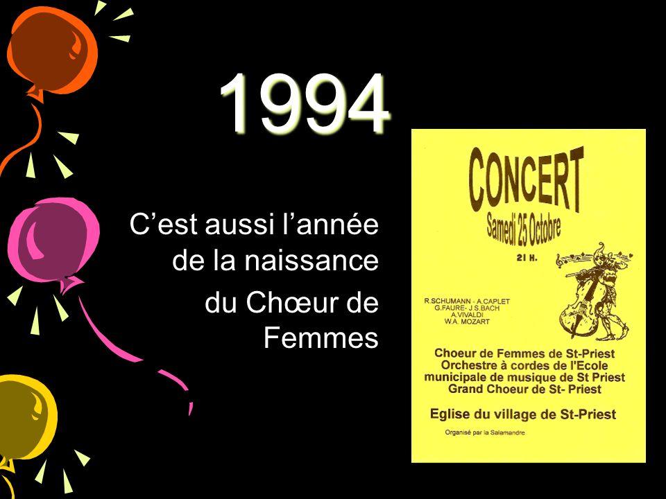 1994 Cest aussi lannée de la naissance du Chœur de Femmes