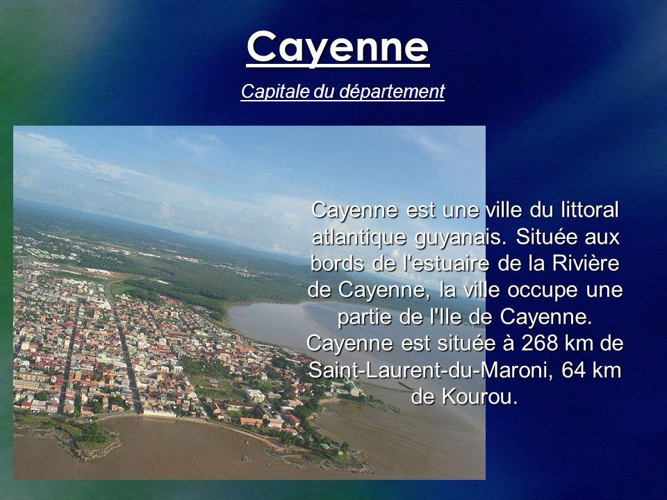 Cayenne Capitale du département Cayenne est une ville du littoral atlantique guyanais. Située aux bords de l'estuaire de la Rivière de Cayenne, la vil