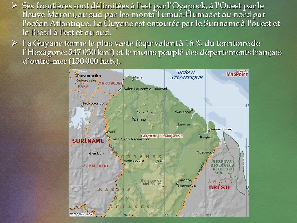 Ses frontières sont délimitées à l'est par lOyapock, à l'Ouest par le fleuve Maroni, au sud par les monts Tumuc-Humac et au nord par l'océan Atlantiqu